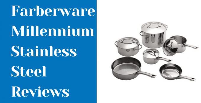 Farberware millennium Stainless Steel Reviews
