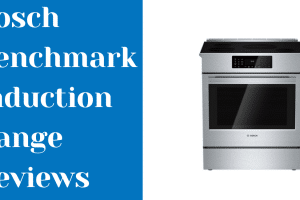 Bosch Benchmark Induction Range Reviews
