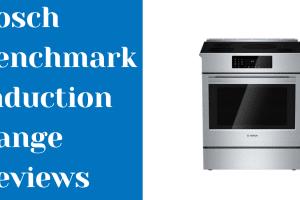 Bosch Benchmark Induction Range Reviews