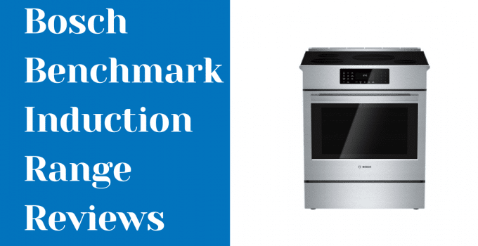 Bosch Benchmark Induction Range Reviews in 2021