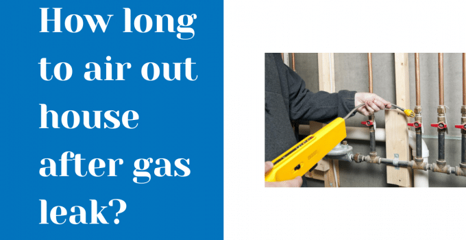 How long to air out house after gas leak