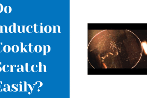 Do Induction Cooktop Scratch Easily