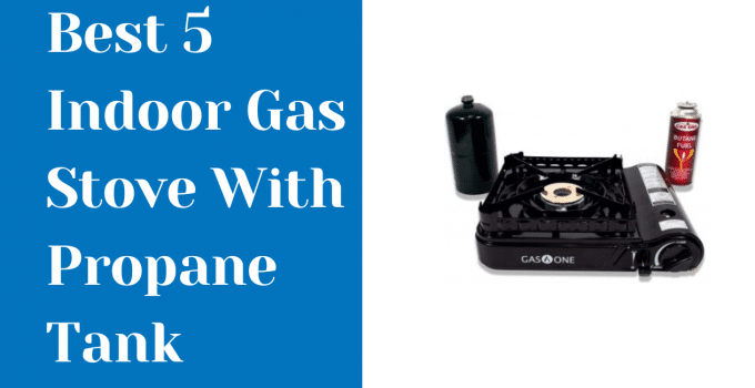 Indoor Gas Stove With Propane Tank