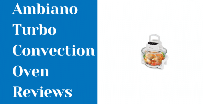 Ambiano Turbo Convection Oven Reviews